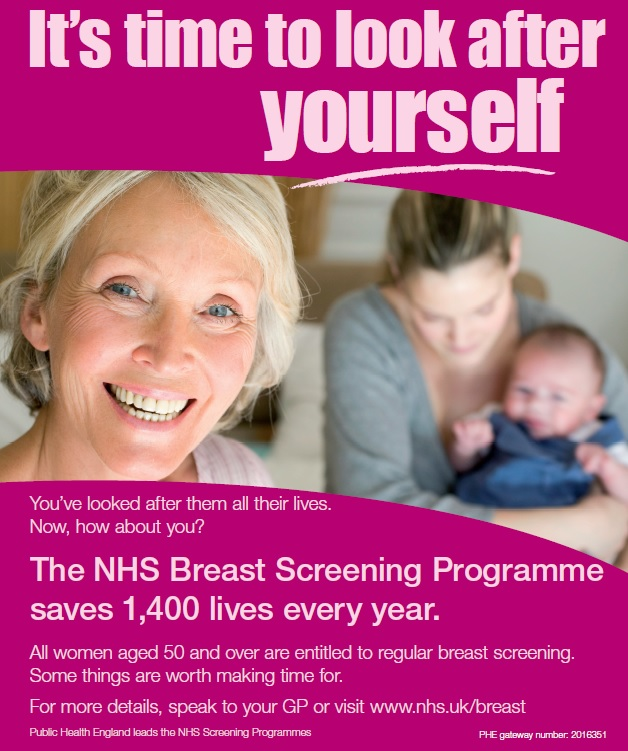 It's time to look after  yourself. You've looked after them all their lives. Now, how about you? The NHS Breast Screening Programme saves 1,400 lives every year. All women aged 50 and over are entitled to regular breast screening. Some things are worth making time for. For more details, speak to your GP or visit www.nhs.uk/breast