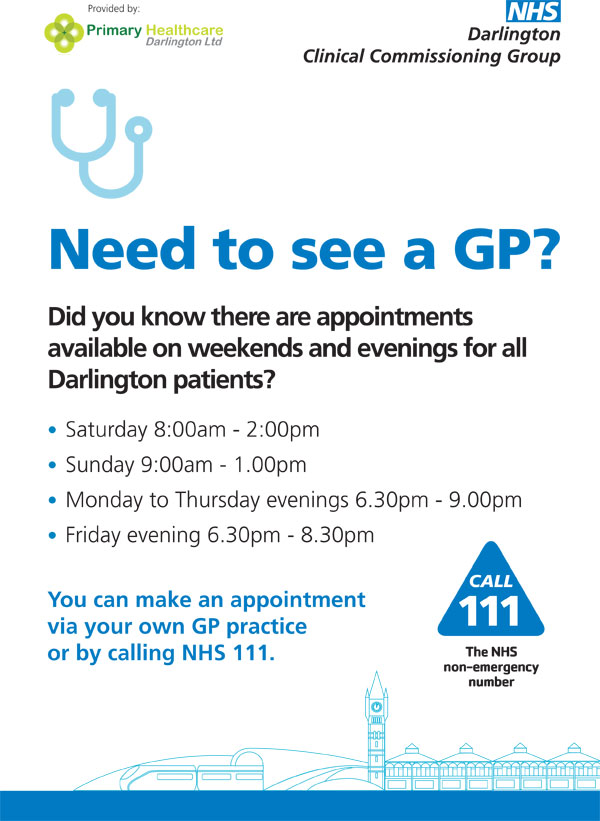 Need to see a GP? Did you know there are appointments available on weekends and evenings for Darlington patients?